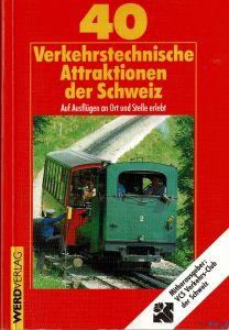 40 verkehrstechnische Attraktionen der Schweiz