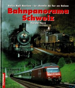 Swiss Rail Review - Bahnpanorama Schweiz