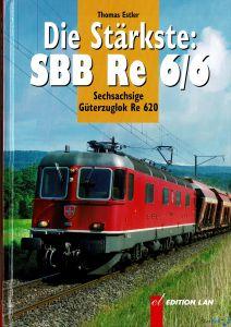 Thomas Estler - Die Stärkste : SBB Re 6/6 - Sechsachsige Güterzuglok Re 620