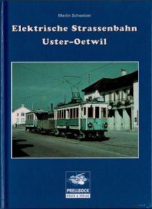 Martin Schweizer - Elektrische Strassenbahn Uster - Oetwil
